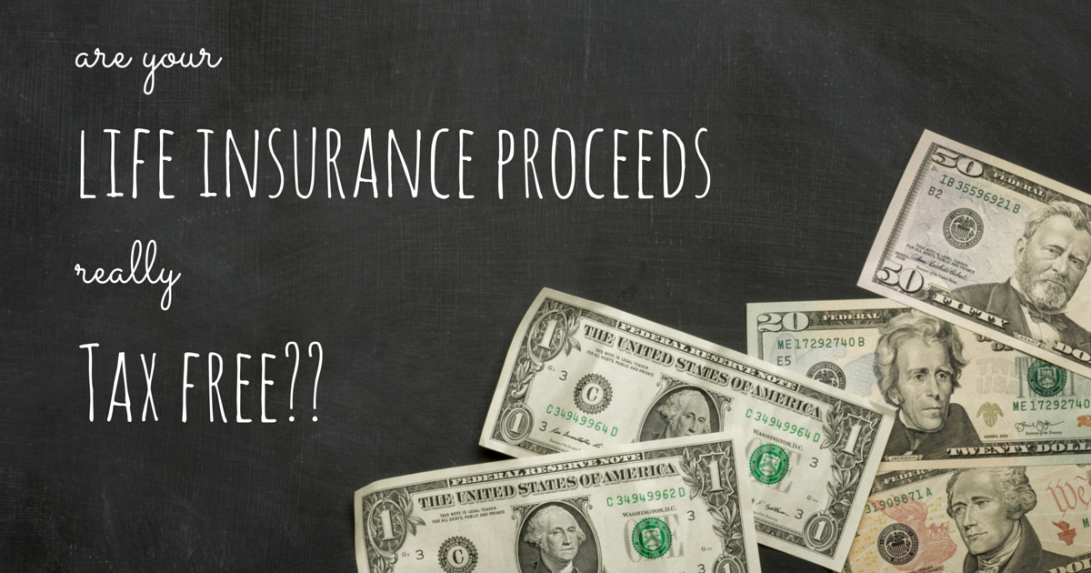Life Insurance Proceeds and Taxes
